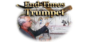 Click NOW to open the End-Times Trumpet page!